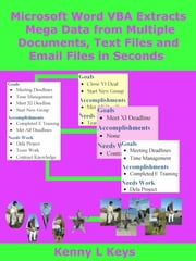 Microsoft Word VBA Extracts Mega Data from Multiple Documents, Text Files and Email Files in Seconds ebook by Kenny Keys