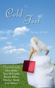 Cold Feet ebook by Heather Swain, Pamela Ribon, Tara McCarthy,...