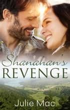 Shanahan's Revenge ebook by Julie Mac