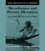 Microfinance and Poverty Alleviation - Case Studies from Asia and the Pacific ebook by Ben Quinones,Joe Remenyi