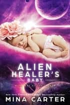 Alien Healer's Baby - Warriors of the Lathar, #4 ebook by Mina Carter