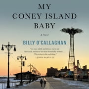 My Coney Island Baby - A Novel audiobook by Billy O'Callaghan