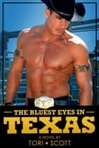 The Bluest Eyes in Texas ebook by Tori Scott