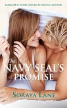 The Navy SEAL's Promise ebook by Soraya Lane