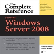 Microsoft Windows Server 2008: The Complete Reference: The Complete Reference ebook by Ruest, Danielle