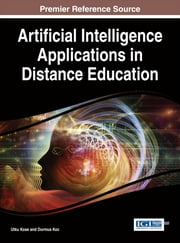 Artificial Intelligence Applications in Distance Education ebook by Utku Kose,Durmus Koc