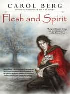 Flesh and Spirit ebook by Carol Berg
