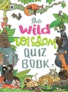 The Wild Wisdom Quiz Book ebook by WWF India