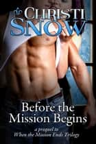 Before the Mission Begins ebook by Christi Snow
