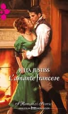 L'amante francese ebook by Julia Justiss