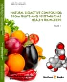 Natural Bioactive Compounds from Fruits and Vegetables as Health Promoters Part I ebook by Luis  Rodrigues da Silva