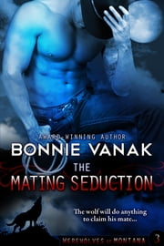 The Mating Seduction ebook by Bonnie Vanak