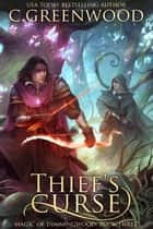 Thief's Curse - Magic of Dimmingwood ekitaplar by C. Greenwood