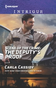 Scene of the Crime: The Deputy's Proof ebook by Carla Cassidy