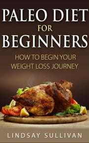 Paleo Diet for Beginners ebook by Lindsay Sullivan