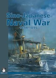 Sino-Japanese Naval War 1894-1895 ebook by Piotr Olender
