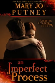An Imperfect Process (The Starting Over Series, Book 3) ebook by Mary Jo Putney