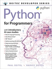 Python for Programmers - with Big Data and Artificial Intelligence Case Studies ebook by Paul J. Deitel, Harvey Deitel