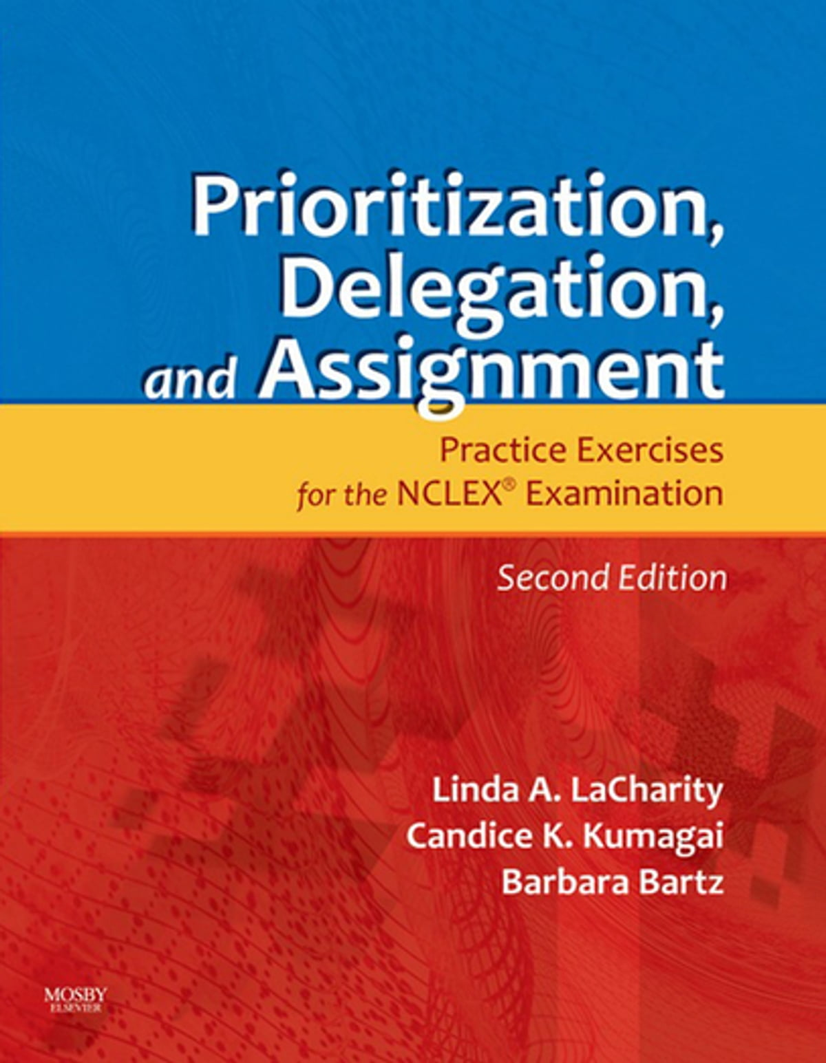 Prioritization, Delegation, and Assignment - E-Book eBook by Linda A.  LaCharity, PhD, RN - 9780323078085 | Rakuten Kobo