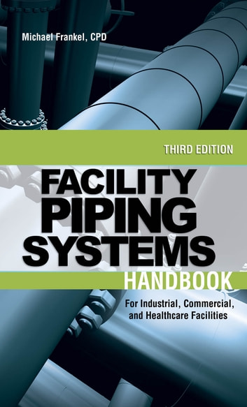 Facility piping systems handbook ebook by michael l frankel facility piping systems handbook for industrial commercial and healthcare facilities ebook by michael fandeluxe Image collections