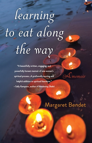Learning to Eat Along the Way - A Memoir ebook by Margaret Bendet