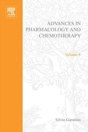 Advances in Pharmacology and Chemotherapy ebook by Garattini, Silvio