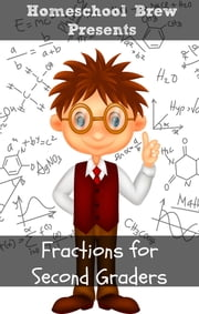 Fractions for Second Graders ebook by Greg Sherman