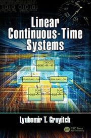 Linear Continuous-Time Systems ebook by Lyubomir T. Gruyitch