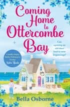 Coming Home to Ottercombe Bay ebook by Bella Osborne