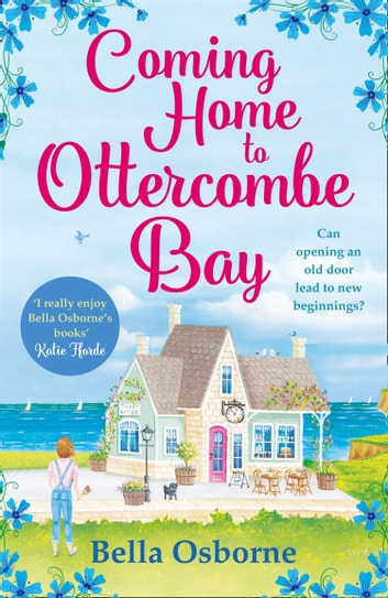 Coming Home to Ottercombe Bay: The laugh out loud romantic comedy of the year 電子書 by Bella Osborne