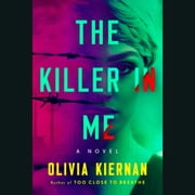 The Killer in Me - A Novel audiobook by Olivia Kiernan