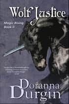 Wolf Justice ebook by Doranna Durgin