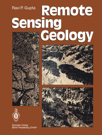 Remote Sensing Geology ebook by Ravi P. Gupta