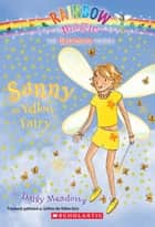 Rainbow Magic #3: Sunny the Yellow Fairy ebook by Daisy Meadows,Georgie Ripper