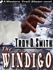 The Windigo ebook by Troy D. Smith