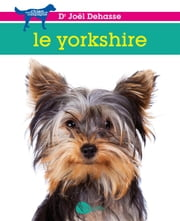 Le yorkshire ebook by Joël Dehasse