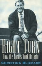 Right Turn - How the Tories Took Ontario ebook by Christina Blizzard