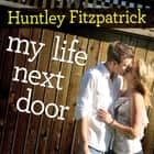 My Life Next Door audiobook by Huntley Fitzpatrick