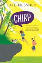 Chirp ebook by Kate Messner