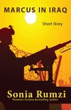 Marcus In Iraq ebook by Sonia Rumzi
