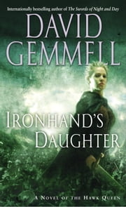 Ironhand's Daughter - A Novel of the Hawk Queen ebook by David Gemmell