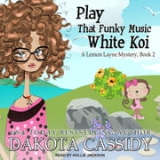 Play That Funky Music White Koi audiobook by Dakota Cassidy