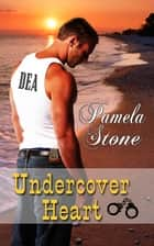 Undercover Heart ebook by Pamela Stone
