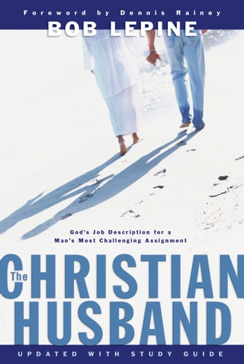 The Christian Husband ebook by Bob Lepine