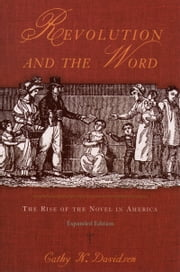Revolution and the Word - The Rise of the Novel in America ebook by Cathy N. Davidson