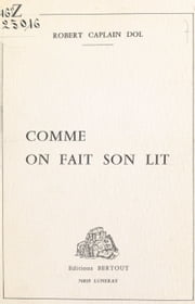 Comme on fait son lit ebook by Robert Caplain-Dol