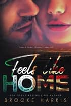 Feels Like Home (Playing Irish #3) ebook by Brooke Harris