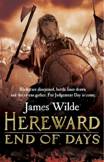 Hereward: End of Days - (Hereward 3) ebook by James Wilde