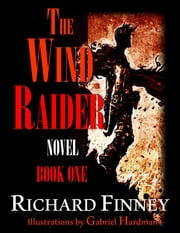 The Wind Raider: Book One ebook by Richard Finney