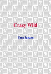 Crazy Wild ebook by Tara Janzen